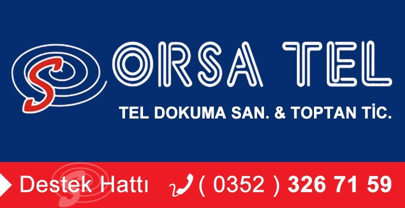 ORSA TEL / TEL DOKUMA SAN. & TOPTAN TİC.